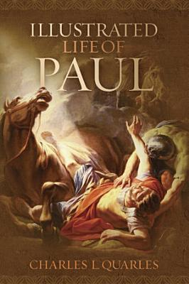 The Illustrated Life Of Paul PDF