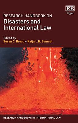 Research Handbook on Disasters and International Law PDF