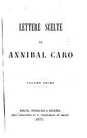 Lettere scelte di Annibal Caro: Volume 1