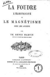 Foudre, l'electricite et le magnetisme chez les anciens par Th. Henri Martin