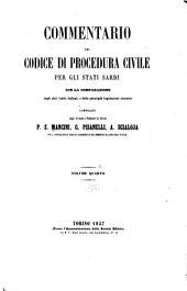 Commentario del Codice di procedura civile per gli Stati Sardi: con la comparazione degli altri codici italiani e delle principali legislazioni straniere, Volume 4