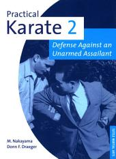 Practical Karate Volume 2 Defense Agains: Defense Against an Unarmed Assailant, Volume 2