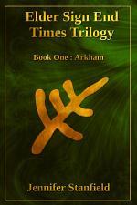 Elder Sign End Times Trilogy Book One: Arkham
