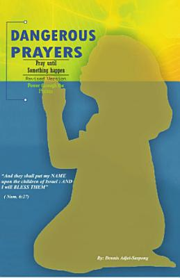 DANGEROUS PRAYERS REVISED VERSION POWER THROUGH THE PSALMS