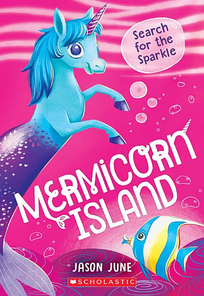 Download Search for the Sparkle  Mermicorn Island  1  Book