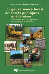 La gouvernance locale des forêts publiques québécoises: une avenue de développement des régions périphériques?
