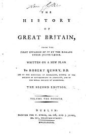The History of Great Britain,: From the First Invasion of it by the Romans Under Julius Cæsar. Written on a New Plan, Volume 4