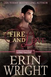 Fire and Love – A Western Fireman Romance Novel: Firefighters of Long Valley – Book 3