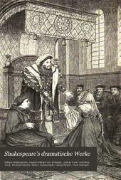 Shakespeare's dramatische Werke: Einleitungen. König Heinrich der Achte. Ein Sommernachtstraum. Romeo und Julia. Julius Cäsar. Was ihr wollt