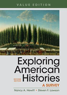 Exploring American Histories  Value Edition  Combined Volume