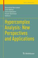 Hypercomplex Analysis  New Perspectives and Applications PDF