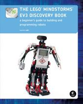 LEGO MINDSTORMS EV3 Discovery Book: A Beginner's Guide to Building and Programming Robots