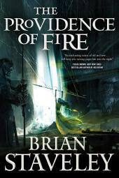 The Providence of Fire: Chronicle of the Unhewn Throne