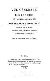 Vue générale des progrès de plusieurs branches des sciences naturelles depuis la mort de Buffon, pour faire suite aux oeuvres complètes de ce grand naturaliste
