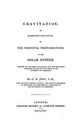 Gravitation: an elementary explanation of the principal perturbations in the solar system: Volume 20