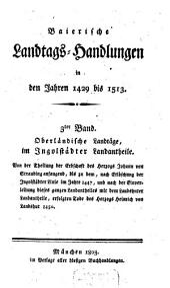 Baierische Landtags-Handlungen in den Jahren 1429 bis 1513: Oberländische Landtäge, im Ingolstädter Landantheile (1429 - 1450). 3