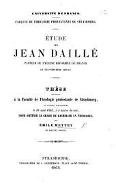 Université de France. Faculté de Théologie Protestante de Strasbourg. Étude sur J. Daillé ... Thèse, etc