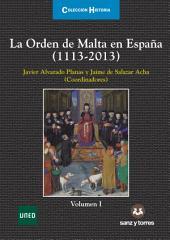 La Orden de Malta en España (1113-2013): Volumen I