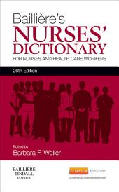 Bailliere's Nurses' Dictionary - E-Book: for Nurses and Healthcare Workers, Edition 26