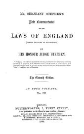 Mr. Serjeant Stephen's New Commentaries on the Laws of England: (partly Founded on Blackstone)