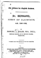 A St. Bernard, Abbot of Clairvaux: Parts 1091-1153