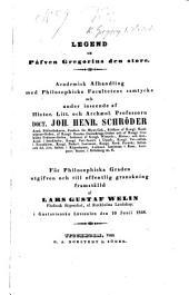 Legend om Påfven Gregorius den store. Academisk afhandling. Præs. J. H. Schröder. Resp. L. G. Welin