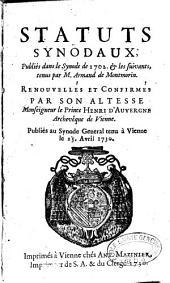 Statuts synodaux publiés dans le synode de 1702 et les suivants tenus par M. Armand de Montmorin, renouvellés et confirmés par... Monseigneur le Prince Henri d'Auvergne, archevêque de Vienne. Publiés au Synode général tenu à Vienne le 25 avril 1730