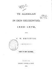 Te Alkmaar in den Geuzentijd, 1566-1572