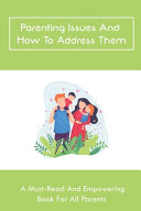 Parenting Issues And How To Address Them