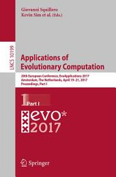 Applications of Evolutionary Computation: 20th European Conference, EvoApplications 2017, Amsterdam, The Netherlands, April 19-21, 2017, Proceedings, Part 1