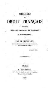 Origines du droit français cherchées dans les symboles et formulas du droit universel