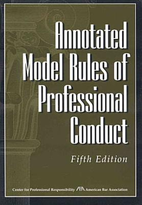 Annotated Model Rules of Professional Conduct PDF