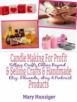 Candle Making For Profit   Selling Crafts   Handmade Products PDF