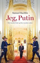 Jeg, Putin: Det russiske forår og den russiske verden