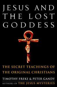 Jesus and the Lost Goddess PDF