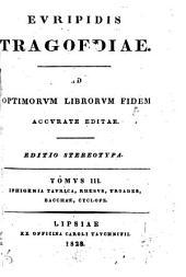 Tragoediae: ad optimorum librorum fidem accurate editae, Τόμοι 3-4