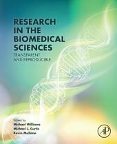 Research in the Biomedical Sciences: Transparent and Reproducible