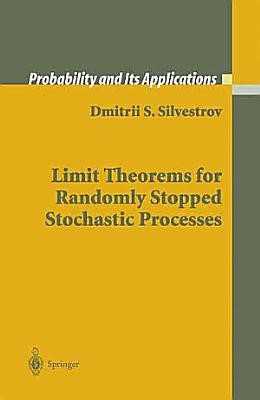 Limit Theorems for Randomly Stopped Stochastic Processes PDF