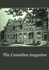 The Canadian Magazine: Volume 22