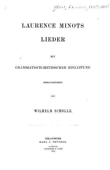 Laurence Minots lieder mit grammatisch metrischer einleitung  herausgegeben von Wilhelm Scholle PDF