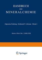 Allgemeine Einleitung — Kohlenstoff — Carbonate — Silicate I: Band 1