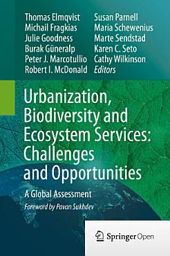 Urbanization  Biodiversity and Ecosystem Services  Challenges and Opportunities PDF