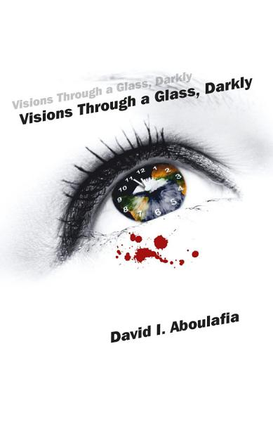 Download Visions Through a Glass  Darkly Book