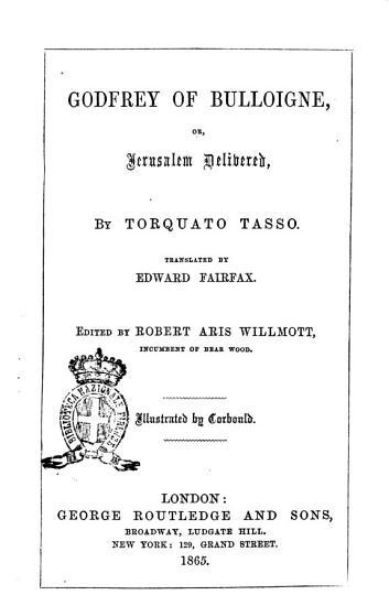 Godfrey of Bulloigne  Or Jerusalem Delivered by Torquato Tasso PDF