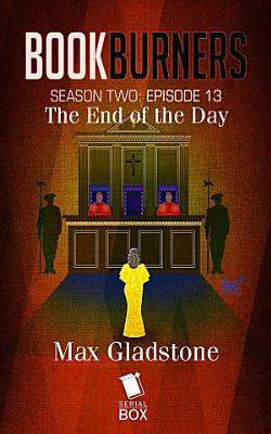 The End of the Day  Bookburners Season 2 Episode 13