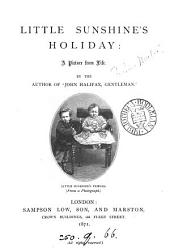 Little Sunshine's holiday, by the author of 'John Halifax, gentleman'.