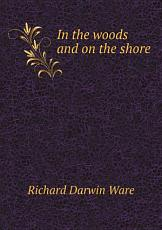 In the woods and on the shore PDF