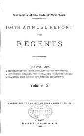 Annual report of the Regents of the University, to the Legislature of the State of New-York: Volume 104, Issue 3