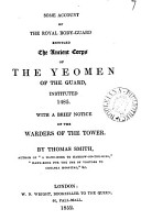 Some account of the royal body guard entitled the ancient corps of the yeomen of the guard  With a brief notice of the warders of the Tower PDF