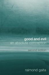 Good and Evil: An Absolute Conception, Edition 2